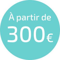Tarifs : à partir de 300 €